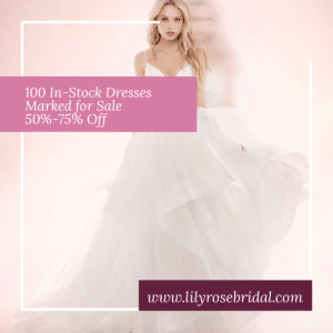 A woman in a wedding dress with text that describes the sale on 100 dresses through December 2019 at Lily Rose Bridal